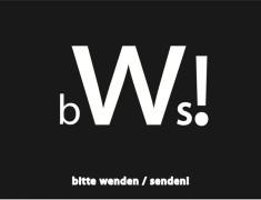 E. Hartwig, bws! aus der Serie black-white-shipments, 06/2016, Schriftgrafik mit der Futura Std 224 pt, 60 pt und 14 pt, 99 x 205 mm